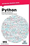 215 Python Interview Questions  78 HR Interview Questions  Real life scenario based questions Strategies to respond to interview questions 2 Aptitude Tests    Python Interview Questions You'll Most Likely Be Asked is a perfect companion to stand ahe...