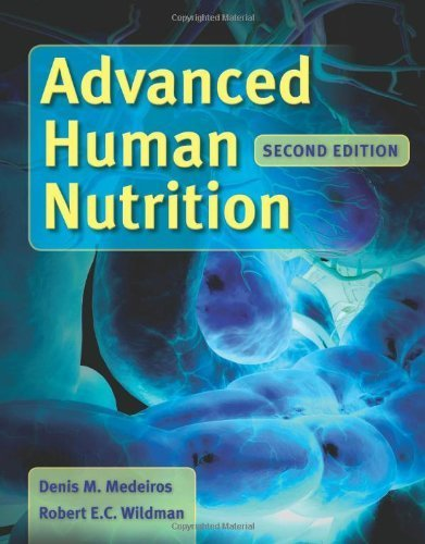 Advanced Human Nutrition by Medeiros, Denis M Published by Jones & Bartlett Learning 2nd (second) edition (2011) Hardcover