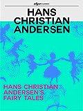 Hans Christian Andersen's Fairy Tales (Pilgrim Classics) (English Edition)