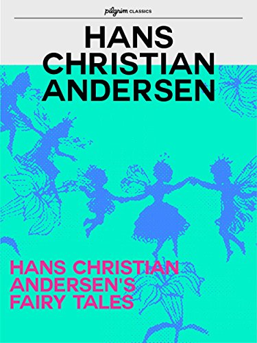 Hans Christian Andersens Fairy Tales (Pilgrim Classics)
