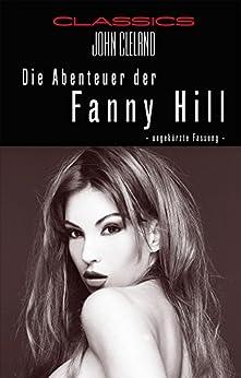 Die Abenteuer der Fanny Hill: Ungekürzte Fassung