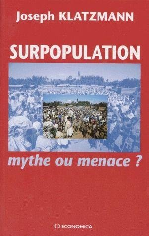 Surpopulation mythe ou menace? par Joseph Klatzmann