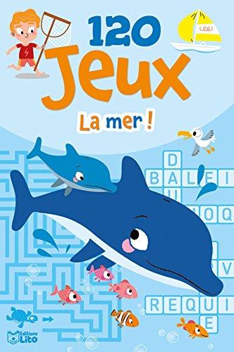 Bloc activits: 120 jeux - La mer ! - Ds 7 ans