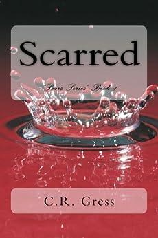 SCARRED (Scars Series Book 1) (English Edition) di [Gress, C.R.]