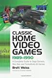 Video Games Best Deals - Classic Home Video Games, 1989-1990: A Complete Guide to Sega Genesis, Neo Geo and Turbografx-16 Games