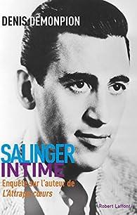 Salinger intime : Enquête sur l'auteur de L'Attrape-coeurs par Denis Demonpion