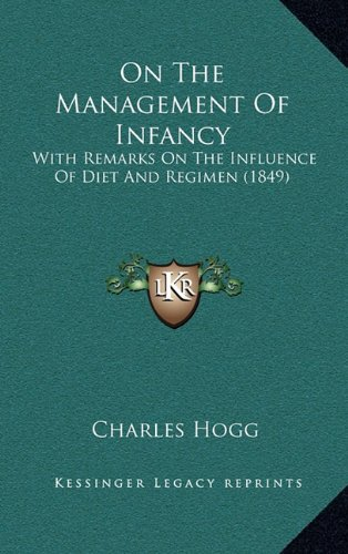 On the Management of Infancy: With Remarks on the Influence of Diet and Regimen (1849)