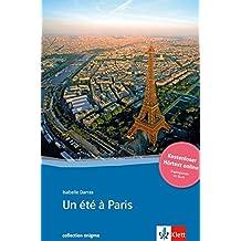 Un été à Paris: Buch + online-Angebot. Französische Lektüre für das 3. und 4. Lernjahr. Mit Annotationen (collection enigma)