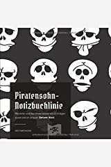 Piratensohn-Notizbuchlinie: Meuterei und das Hinterlassen von Einträgen ausdrücklich erlaubt (Variante: black) Taschenbuch