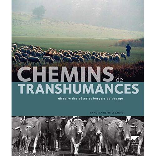 Chemins de transhumances. Histoire des bêtes et bergers du voyage