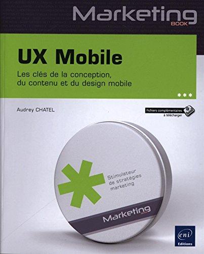 UX Mobile - Les clés de la conception, du contenu et du design mobile par Audrey CHATEL