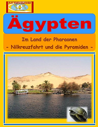 Ägypten: Im Land der Pharaonen - Nilkreuzfahrt und die Pyramiden -