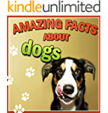 childrens books : Amazing Facts about DOGS (Great Book for Kids)  Animals > Dogs (Age 4 - 9) (Animal Habitats and Books for Early/Beginner Readers)