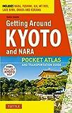 Getting Around Kyoto and Nara: Pocket Atlas and Transportation Guide