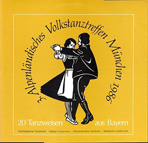 3. Alpenländisches Volkstanztreffen München 1986 / 20 Tanzweisen aus Bayern / Bildhülle / WRB 1010 / Deutsche Pressung / 12 Zoll Vinyl Langspiel-Schallplatte / Hochberghauser Tanzlmusik / Giglinger Geigenmusi / Hirschenkreuther Tanzlmusi / Altbairische Landlermusik /