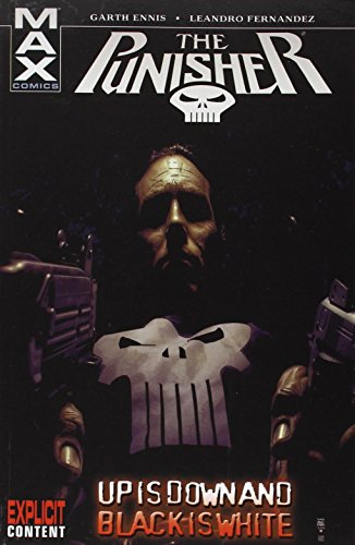 Punisher Max Volume 4: Up Is Down And Black Is White TPB: Up Is Down and Black Is White v. 4 (Graphic Novel Pb)