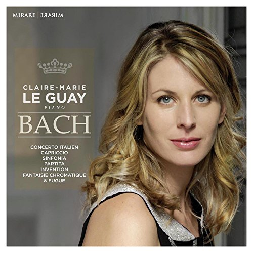 Bach : Concerto Italien / Capriccio / Sinfonia / Partita / Invention / Fantasie Chromatique & Fugue