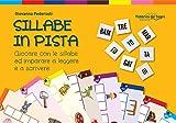 eBook Gratis da Scaricare Sillabe in pista Giocare con le sillabe ed imparare a leggere e a scrivere Con gadget (PDF,EPUB,MOBI) Online Italiano