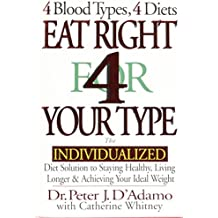 Eat Right 4 Your Type: The Individualized Diet Solution to Staying Healthy, Living Longer & Achieving Your Ideal Weight by Peter J. D'Adamo (1997) Gebundene Ausgabe