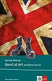 Good at Art and other stories: Englische Lektüre ab dem 6. Lernjahr. Originaltext mit Annotationen (Klett English Editions)