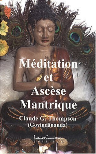 Mditation et ascse mantrique de Thompson. Claude-G (2008) Broch