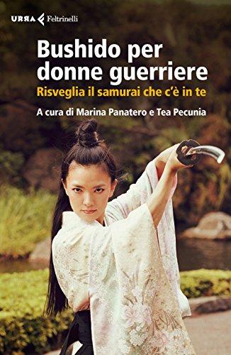 scaricare ebook gratis Bushido per donne guerriere: Risveglia il samurai che c'è in te PDF Epub