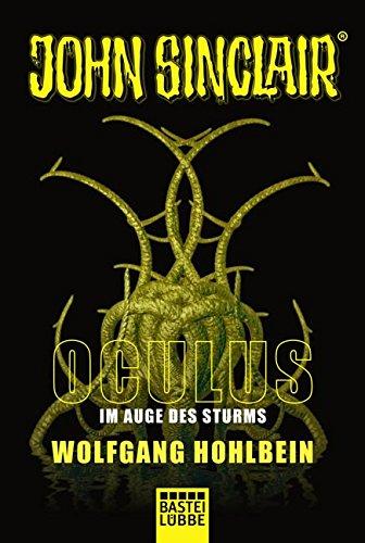 Oculus - Im Auge des Sturms: Ein John Sinclair Roman (John Sinclair Romane, Band 2)