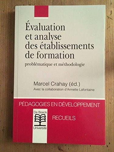 L'évaluation et l'analyse des établissements de formation. Problématiques et méthodologie par M. Crahay