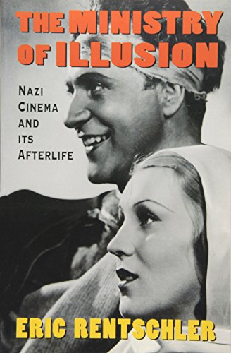 Ministry of Illusion: Nazi Cinema and Its Afterlife por Eric Rentschler
