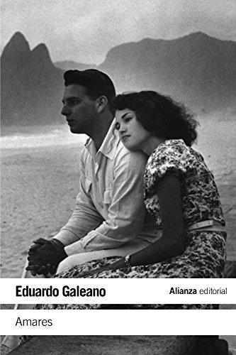 Amares (El Libro De Bolsillo - Literatura) por Eduardo Galeano