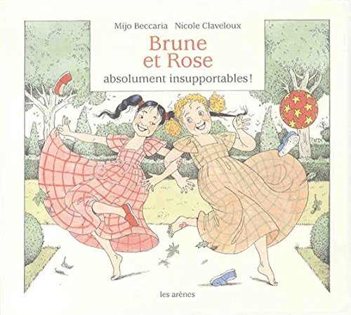 Brune et Rose absolument insupportables !