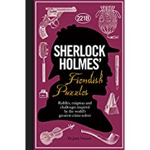 Sherlock Holmes' Fiendish Puzzles: Riddles, Enigmas and Challenges Inspired by the World's Greatest Crime-solver