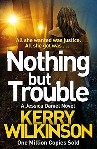 Nothing but Trouble (Jessica Daniel series Book 11) by [Wilkinson, Kerry]