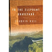 To the Elephant Graveyard by Tarquin Hall (2000-09-30)