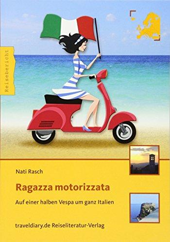 Motorisierte Roller (Ragazza motorizzata: Auf einer halben Vespa um ganz Italien)