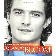Orlando Bloom: The Biography