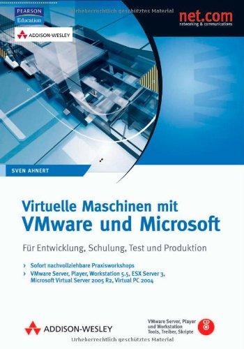 Virtuelle Maschinen mit VMware und Microsoft - VMware Server, Player, Workstation 5.5, ESX Server 3, Microsoft Virtual Server 2005 R2, Virtual PC Schulung, Test und Produktion (net.com) (Net-player)