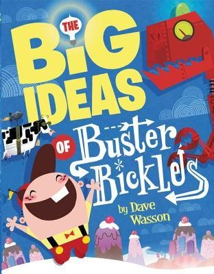by-wasson-dave-author-the-big-ideas-of-buster-bickles-by-apr-2015-hardcover