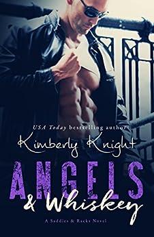 Angels & Whiskey (Saddles & Racks Book 1) by [Knight, Kimberly]