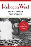 The Return of the Soldier (English Edition)