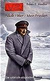 Adolf Hitler - Mein Frieden - Edwin E Moeller