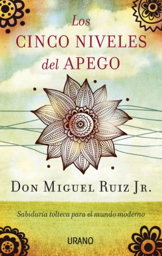 Los cinco niveles del apego por Miguel Ruiz