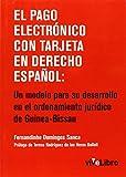 El pago electrónico con tarjeta en derecho Español: Un modelo para su desarrollo en el ordenamiento jurídico de Guinea-Bissau (Colección viveLibro)