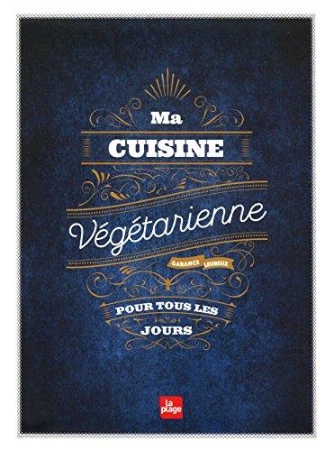 Ma cuisine végétarienne pour tous les jours par Garance Leureux