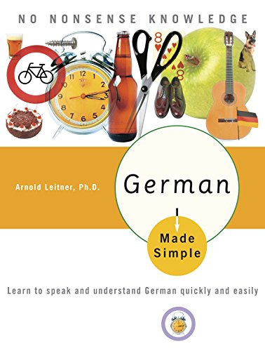 German Made Simple: Learn to Speak and Understand German Quickly and Easily por Arnold Leitner