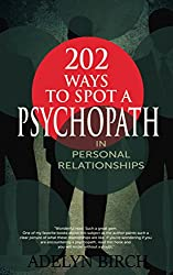 202 Ways To Spot A Psychopath In Personal Relationships (English Edition)