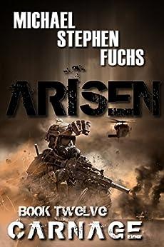 ARISEN, Book Twelve - Carnage by [Fuchs, Michael Stephen]