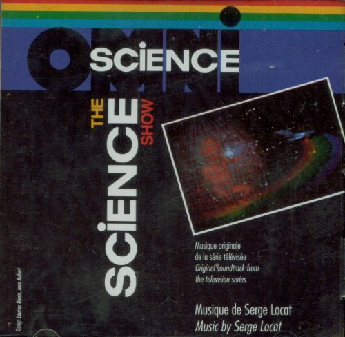 The Omni Science Show [Original Soundtrack From the Television Series] [SOUNDTRACK] [COMPILATION] Französisch-tv-show