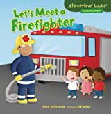 Let's Meet a Firefighter (Cloverleaf Books - Community Helpers) by Gina Bellisario (2013-01-01)