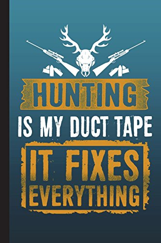 Hunting Is My Duct Tape It Fixes Everything: Hunters Engineering Journal Notebook Planner 4x4 Quad Ruled Graph Paper, 100 Pages  (6